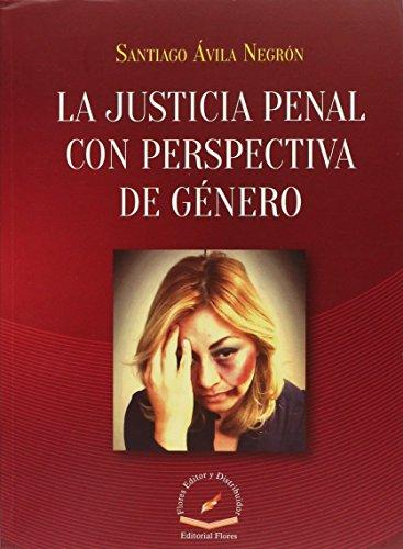 9786076102046: LA JUSTICIA PENAL CON PERSPECTIVA DE GENERO