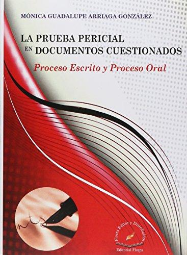 9786076102114: PRUEBA PERICIAL EN DOCUMENTOS CUESTIONADOS, LA. PROCESO ESCRITO Y PROCESO ORAL