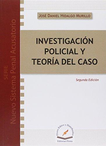 9786076102213: INVESTIGACION POLICIAL Y TEORIA DEL CASO