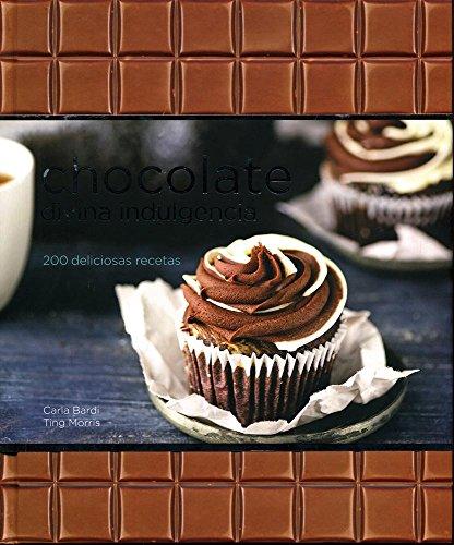 9786076180327: Chocolate divina indulgencia / Chocolate Divine Indulgence: 200 Deliciosas Recetas (Spanish Edition)