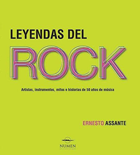 9786076180662: Leyendas del Rock/Legends of Rock: Artistas, instrumentos, mitos e historias de 50 años de música/Artists, Instruments, Myths and Stories of 50 Years of Music