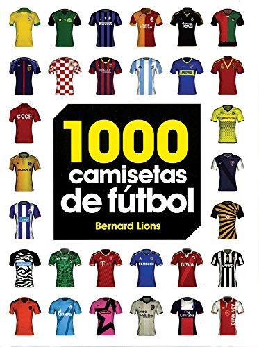 9786076180761: 1000 Camisetas de Fútbol / 1000 Soccer Shirts (Spanish Edition)