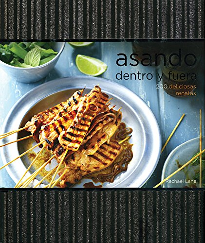 9786076181263: Asando / Grilling: Dentro Y Fuera / Indoors and Out (Spanish Edition)