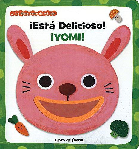 ¡Está Delicioso! ¡Yomy! / Isn't it delicious, yummy