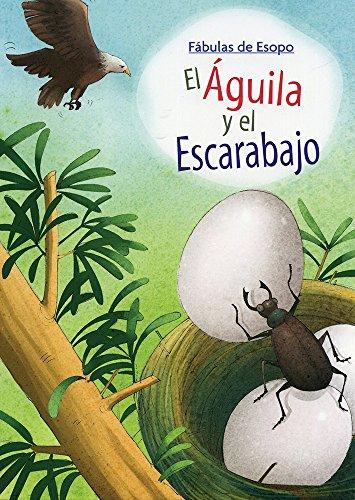 AGUILA Y EL ESCARABAJO, EL / FABULAS: ESOPO
