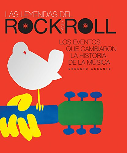 9786076186091: EVENTOS QUE CAMBIARON LA HISTORIA DE LA MUSICA: LAS LEYENDAS DEL ROCK AND ROLL
