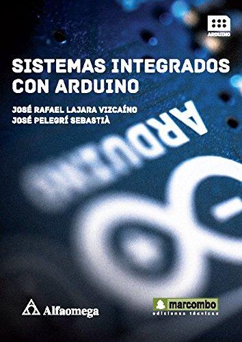 9786076220467: Sistemas Integrados Con Arduino (spanish Edition