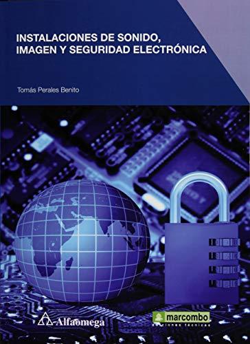 INSTALACIONES DE SONIDO IMAGEN Y SEGURIDAD ELECTRONICA: ALFAOMEGA GRUPO EDITOR