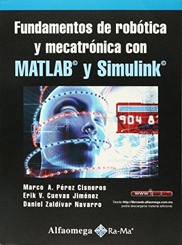 9786076221693: Fundamentos De Robotica Y Mecatronica Con Matlab y Simulink
