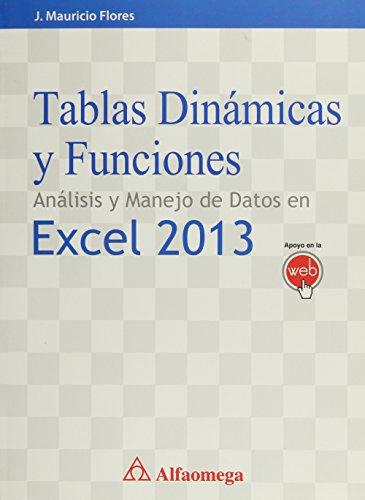 9786076223697: TABLAS DINAMICAS Y FUNCIONES. ANALISIS Y MANEJO DE DATOS EN EXCEL 2013