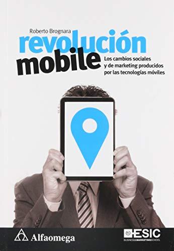 REVOLUCION MOBILE: LOS CAMBIOS SOCIALES Y DE: BROGNARA