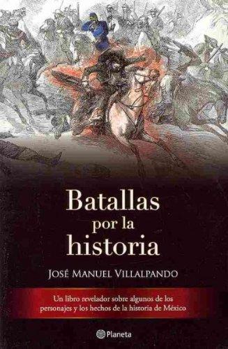 9786077000099: Batallas por la historia / Battles in History (Spanish Edition)