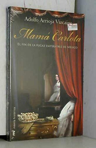 Mama Carlota / Empress Carlota: El Fin: Vizcaino, Adolfo Arrioja