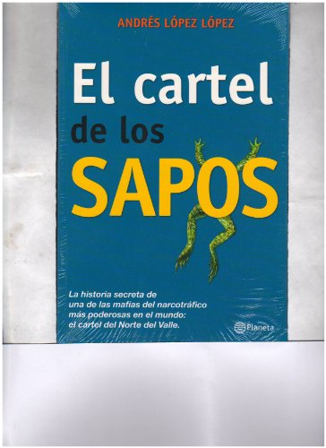 9786077000358: EL CARTEL DE LOS SAPOS