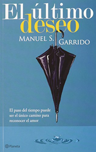El ultimo deseo/ The Last Wish (Spanish: Garrido, Manuel