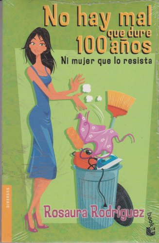 9786077000860: No hay mal que dure 100 anos ni mujer que lo resista / There is no Evil that Lasts 100 Years or Woman who Resists it (Spanish Edition)