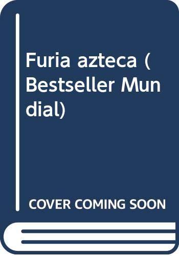 9786077000921: Furia azteca (Bestseller Mundial) (Spanish Edition)