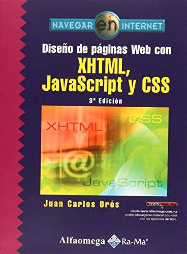 Diseño de Pàginas web con XHTML, JAVASCRIP: Oros, Juan Carlos