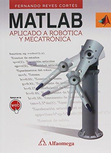 9786077073574: Matlab Aplicado a robotica y mecatronica (Spanish Edition)