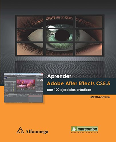 Aprender Adobe After Effects CS5.5 con 100: Marcombo, Alfaomega -