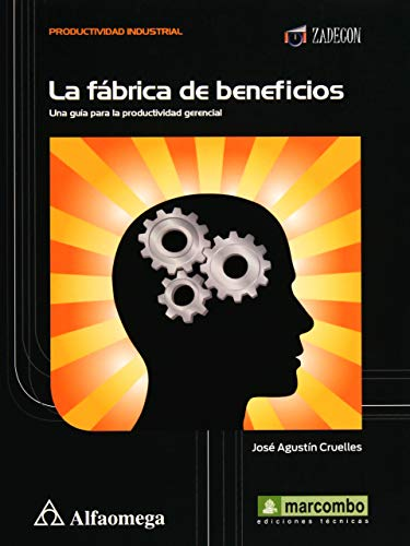La fábrica de beneficios - una guía: RUÍZ, CRUELLES; Agustín,