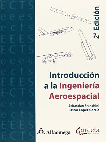 9786077074199: Introduccion A La Ingenieria Aeroespacial