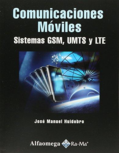 9786077074496: Comunicaciones Móviles - Sistemas GSM, UMTS Y LTE (Spanish Edition)