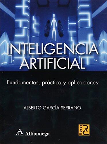 9786077074670: Inteligencia Artificial - Fundamentos, Práctica Y Aplicaciones (Spanish Edition)