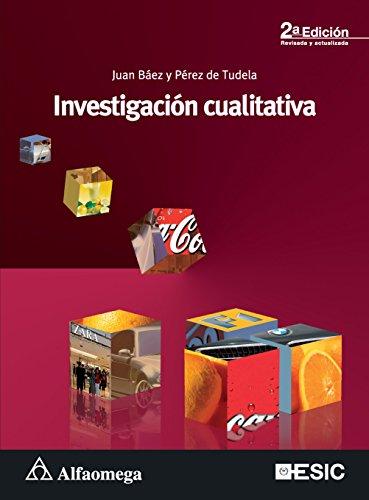 Investigación cualitativa - 2ª ed. (Spanish Edition): TUDELA, BÁEZ Y
