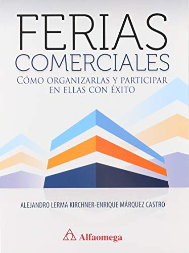 Ferias comerciales - cómo organizarlas y participar: MÁRQUEZ; Enrique; KIRCHNER,