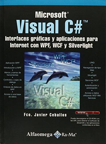 9786077075561: Microsoft Visual C# - Interfaces Gráficas Y Aplicaciones Para Internet Con WPF, WCF y Silverlight (Spanish Edition)