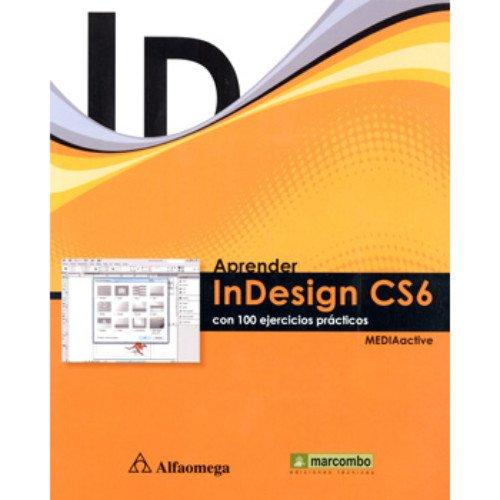 9786077075615: Aprender InDesign CS6 - Con 100 Ejercicios Prácticos (Spanish Edition)