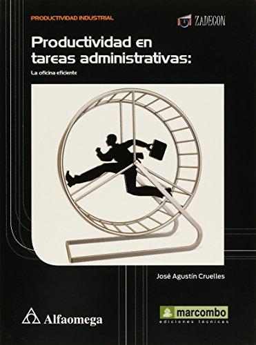 Productividad en tareas administrativas: la oficina eficiente: RUÍZ, CRUELLES; Agustín,
