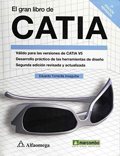 El gran libro de Catia (Spanish Edition): Marcombo, Alfaomega -