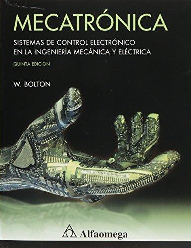 9786077076032: Mecatrónica - Sistemas de Control Electrónico en la Ingeniería Mecánica y Eléctrica (Spanish Edition)