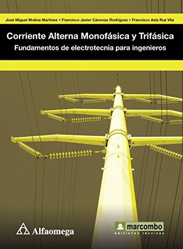 Corriente Alterna Monofásica y Trifásica - Fundamentos: MARTINEZ, MOLINA; Miguel,