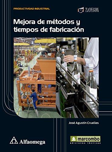 Mejora de métodos y tiempos de fabricación: CRUELLES RUÍZ; José