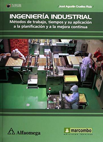 INGENIERÍA INDUSTRIAL - Métodos de trabajo, tiempos: CRUELLES RUÍZ; José