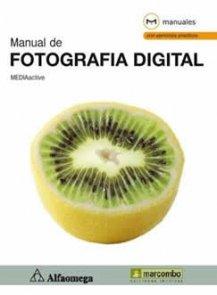 MANUAL DE FOTOGRAFIA DIGITAL. MEDIAactive 1ed.: MEDIACTIVE