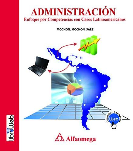 9786077079347: Administración - enfoque por competencias con casos latinoamericanos (Spanish Edition)