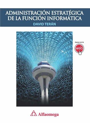 9786077079491: Administración Estratégica de la función informática (Spanish Edition)