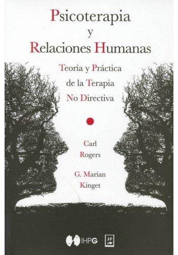 PSICOTERAPIA Y RELACIONES HUMANAS: KINGET, CARL ROGERS