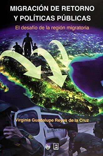 MIGRACION DE RETORNO Y POLITICAS PUBLICAS. EL: REYES DE LA