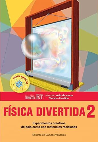 9786077130505: FISICA DIVERTIDA 2. EXPERIMENTOS CREATIVOS DE BAJO COSTO CON MATERIALES RECICLADOS