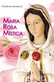 Maria Rosa Mistica: P. Guillermo Gándara