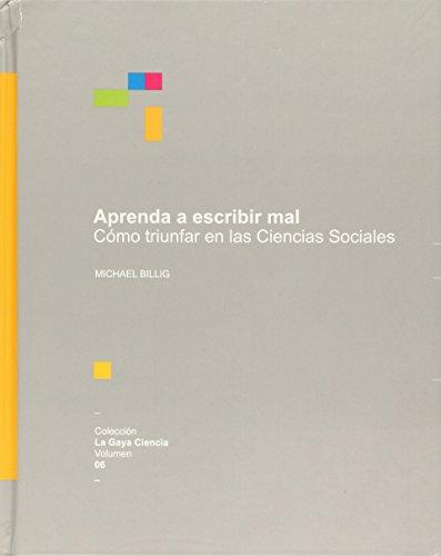 9786077152361: APRENDA A ESCRIBIR MAL. COMO TRIUNFAR EN LAS CIENCIAS SOCIALES / PD.