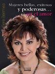 9786077220572: Mujeres Bellas, Exitosas Y Poderosas... En El Amor (Spanish Edition)