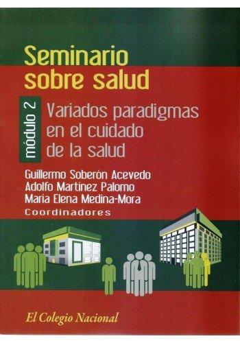 9786077241089: SEMINARION SOBRE SALUD MODULO 2. VARIADOS PARADIGMAS EN EL CUIDADO DE LA SALUD