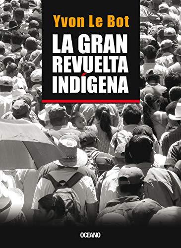 9786077350095: Gran revuelta indígena, La