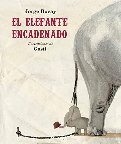Elefante encadenado, El (Nueva edición): Bucay, Jorge/Gusti